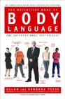The Definitive Book of Body Language: The Hidden Meaning Behind People's Gestures and Expressions Cover Image