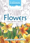 Bliss Flowers Coloring Book: Your Passport to Calm (Adult Coloring) Cover Image