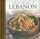 Classic Recipes of Lebanon: Traditional Food and Cooking in 25 Authentic Dishes Cover Image