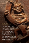 Images of Language in Middle English Vernacular Writings Cover Image