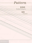 Pattern: 100 Fashion Designers, 10 Curators Cover Image
