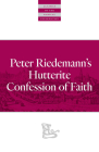 Peter Riedemann's Hutterite Confession of Faith (Classics of the Radical Reformation) Cover Image