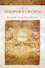 The Hoopoe's Crown (American Poets Continuum #96) Cover Image