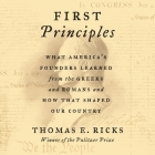 First Principles Lib/E: What America's Founders Learned from the Greeks and Romans and How That Shaped Our Country Cover Image