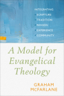 Model for Evangelical Theology: Integrating Scripture, Tradition, Reason, Experience, and Community Cover Image