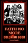 Faith No More Coloring Book: Famous Rock Band and Motivational Stress Relief Adult Coloring Book Cover Image