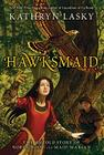 Hawksmaid: The Untold Story of Robin Hood and Maid Marian Cover Image