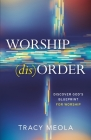 Worship Disorder: Discover God's Blueprint For Worship Cover Image