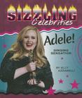 Adele!: Singing Sensation (Sizzling Celebrities) Cover Image