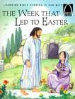 The Week That Led to Easter (Arch Books) Cover Image