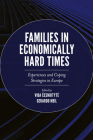 Families in Economically Hard Times: Experiences and Coping Strategies in Europe Cover Image
