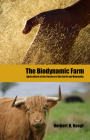 The Biodynamic Farm: Agriculture in Service of the Earth and Humanity Cover Image