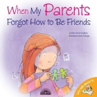 When My Parents Forgot How to Be Friends (Let's Talk about It!) Cover Image