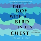 The Boy with a Bird in His Chest Cover Image