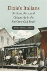 Dixie's Italians: Sicilians, Race, and Citizenship in the Jim Crow Gulf South Cover Image