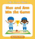 Max and Ann Win the Game (Little Blossom Stories) Cover Image