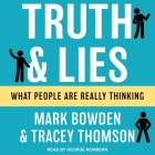 Truth and Lies Lib/E: What People Are Really Thinking Cover Image