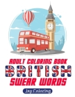 British Swear Word Adult Coloring Book: 30 Cuss Words to Color & Relax (Vol.1) Cover Image
