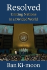 Resolved: Uniting Nations in a Divided World Cover Image