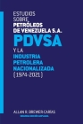 Estudios Sobre Petróleos de Venezuela S.A. Pdvsa, Y La Industria Petrolera Nacionalizada 1974-2021 Cover Image