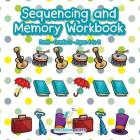 Sequencing and Memory Workbook - PreK-Grade 2 - Ages 4 to 8 Cover Image