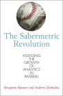 The Sabermetric Revolution: Assessing the Growth of Analytics in Baseball Cover Image