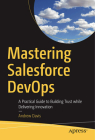 Mastering Salesforce Devops: A Practical Guide to Building Trust While Delivering Innovation Cover Image