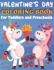 Valentine's Day Coloring Book for Toddlers and Preschool: A Collection of Fun and Easy Happy Valentine's Day Animals, Quotes, Flowers, fruit, I Love Y Cover Image