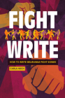 Fight Write: How to Write Believable Fight Scenes Cover Image