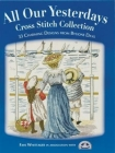 All Our Yesterdays Cross Stitch Collection: 33 Charming Designs from Bygone Days Cover Image