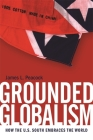 Grounded Globalism: How the U.S. South Embraces the World (New Southern Studies) Cover Image