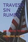 Travesia Sin Rumbo: Buscando Al Tio Sam Cover Image