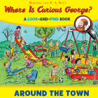 Where is Curious George? Around the Town: A Look-and-Find Book Cover Image