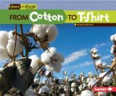 From Cotton to T-Shirt (Start to Finish) Cover Image