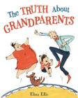 The Truth About Grandparents Cover Image