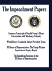 The Impeachment Papers: Summary Transcript of Donald Trump's Phone Conversation with Volodymyr Zelensky; Whistleblower Complaint Against Presi Cover Image