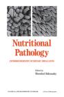 Nutritional Pathology: Pathobiochemistry of Dietary Imbalances (Biochemistry of Disease #10) Cover Image