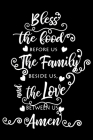 Bless The Food Before Us The Family Beside Us, The Love Between Us Amen: 100 Pages 6'' x 9'' Recipe Log Book Tracker - Best Gift For Cooking Lover Cover Image