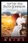 Mail Order Bride: The Independent Bride: Clean and Wholesome Western Historical Romance Cover Image