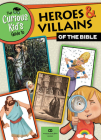 The Curious Kid's Guide to Heroes and Villians of the Bible Cover Image