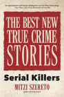The Best New True Crime Stories: Serial Killers Cover Image