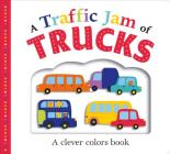 Picture Fit Board Books: A Traffic Jam of Trucks (Large): A Colors Book Cover Image