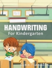 Handwriting for Kindergarten: Handwriting Practice Books for Kids Cover Image