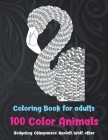 100 Color Animals - Coloring Book for adults - Hedgehog, Chimpanzee, Axolotl, Wolf, other Cover Image