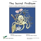 The Secret Problem: A book for children with Obsessive Compulsive Disorder Cover Image