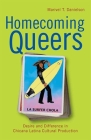 Homecoming Queers: Desire and Difference in Chicana Latina Cutural Production Cover Image