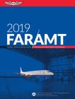Far-Amt 2019: Federal Aviation Regulations for Aviation Maintenance Technicians (Far/Aim) Cover Image