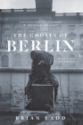 The Ghosts of Berlin: Confronting German History in the Urban Landscape Cover Image
