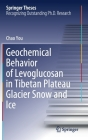 Geochemical Behavior of Levoglucosan in Tibetan Plateau Glacier Snow and Ice (Springer Theses) Cover Image