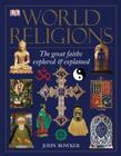 World Religions: The Great Faiths Explored and Explained Cover Image
